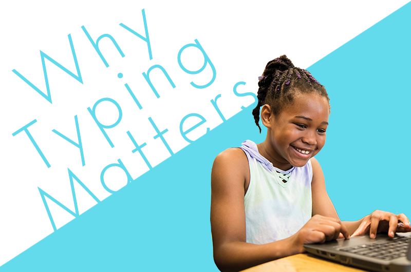 Why Typing Is Important for 21st Century Learners