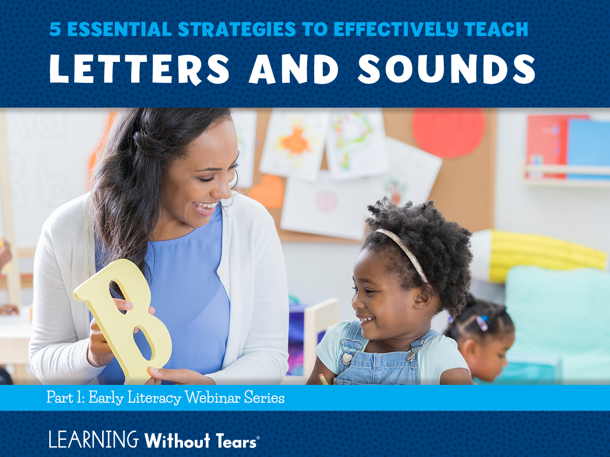 Free Webinar: 5 Essential Strategies to Effectively Teach Letters and Sounds